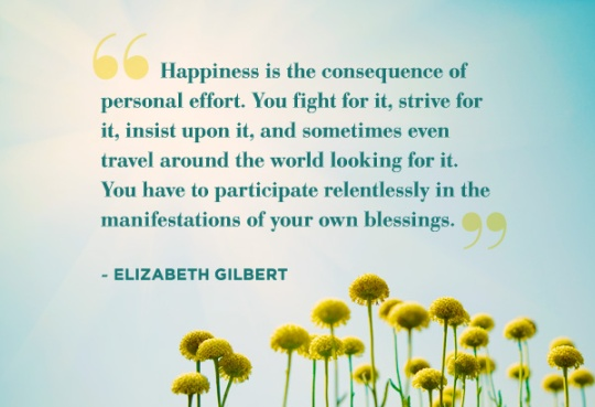 quotes-happiness-elizabeth-gilbert-600x411